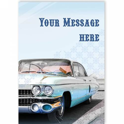 Insert Message Old Car Any Occasion Card
