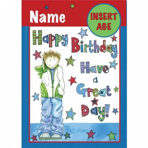 Any Age Have A Great Day Teenager Birthday Card