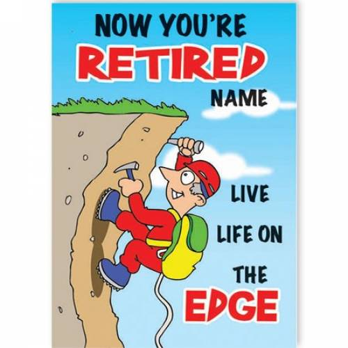 Live On The Edge Retirment Card