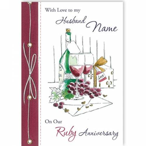 Ruby Anniversary Husband Wine And Grapes Card