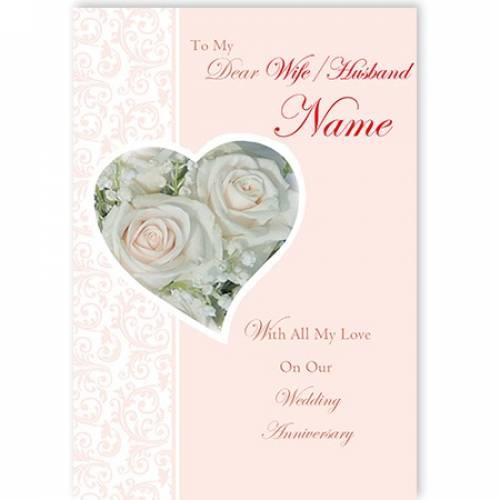 To My Dear Wife / Husband Name Wedding Anniversary Card