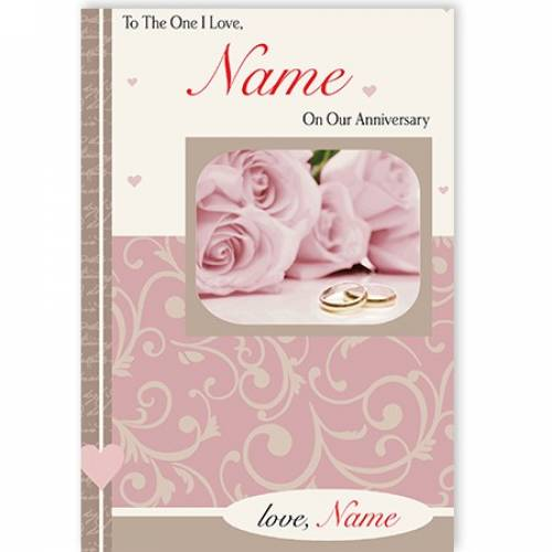 Pink Roses To The One I Love On Our Anniversary Card