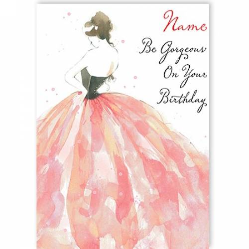 Name Dress Be Gorgeous On Your Birthday Card