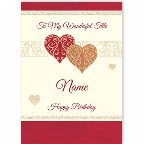 To My Wonderful Title Hearts Happy Birthday Card