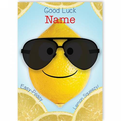 Easy Peasy Lemon Squeezy Good Luck Card