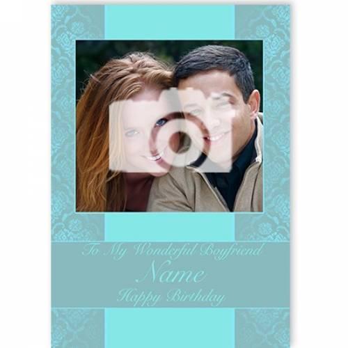 Photo To My Wonderful Boyfriend Card