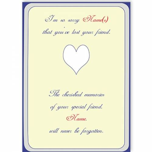 Sorry That You Lost Your Friend Sympathy Card