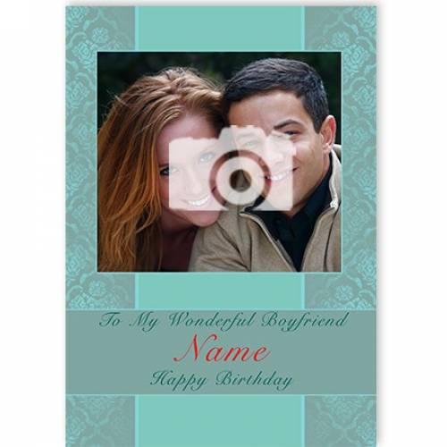 To My Wonderful Boyfriend Name Happy Birthday Photo Upload Card