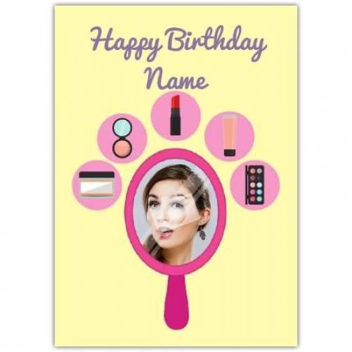 Make Up Mirror Happy Birthday Card