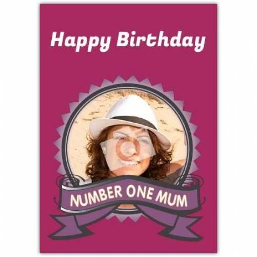 Number One Mum Happy Birthday Card