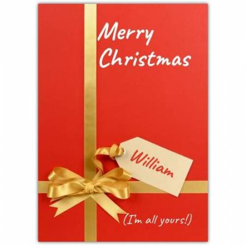 Present I Am All Yours Merry Christmas Card