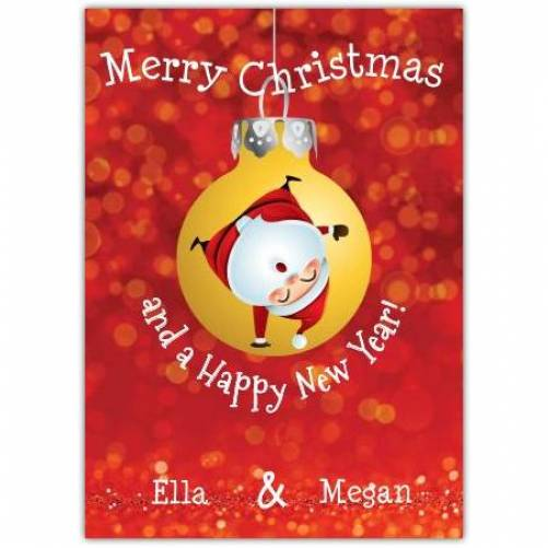 Merry Christmas And A Happy New Year Santa Bauble Card