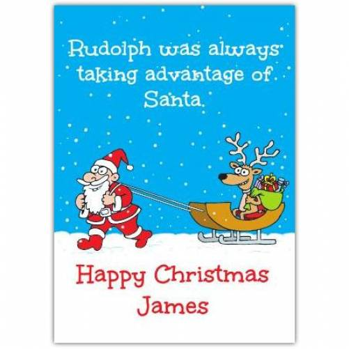 Rudolph Taking Advantage Of Santa Happy Christmas Card Card