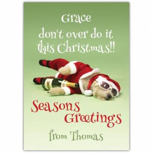Drunk Dog Don't Over Do It Seasons Greeting Card