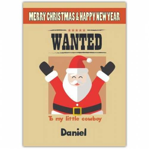 Wanted Santa To My Little Cowboy Merry Christmas And Happy New Year Card