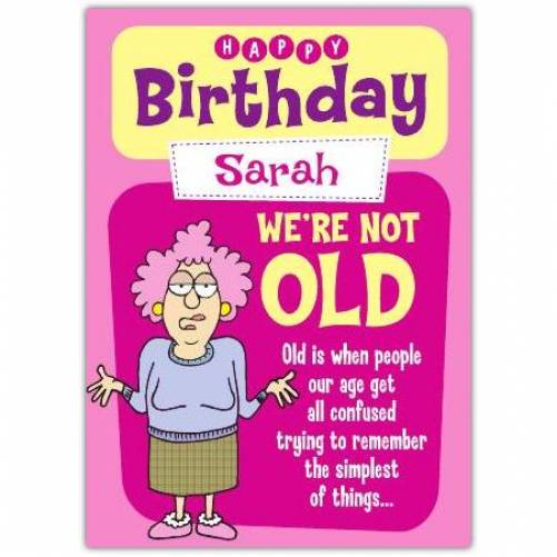 Aunty Acid We're Not Old Birthday Card