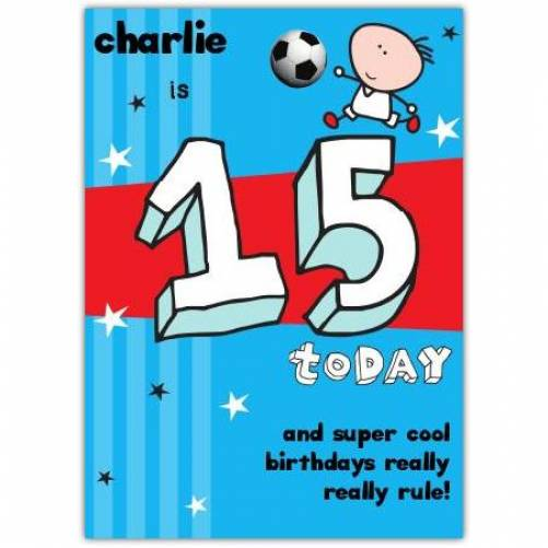 Super Cool Happy 15th Birthday Card