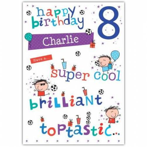 Super Cool Toptastic Happy 8th Birthday Card