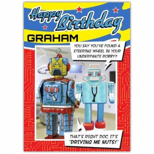 Driving Me Nuts Robot Birthday Card