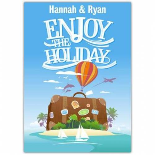Enjoy The Holiday Suitcase Card