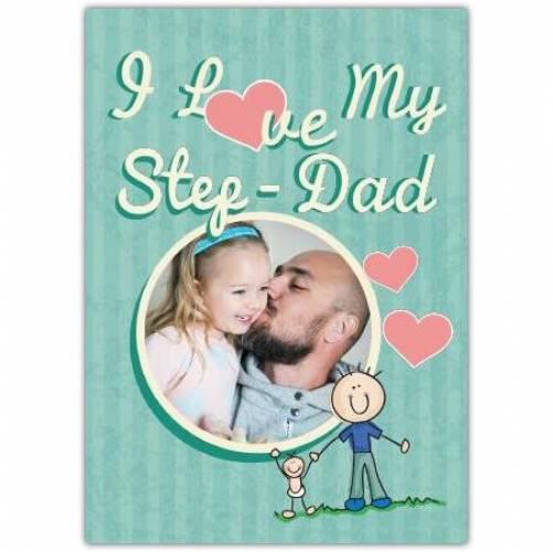 I Love My Step Dad Photo Card