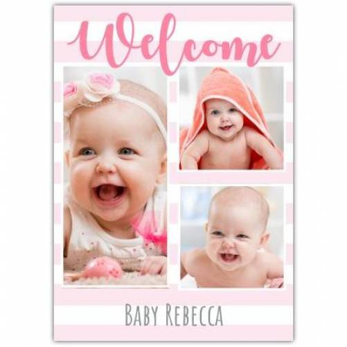 Welcome Baby Three Photos Pink Card