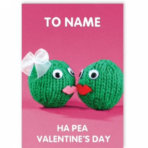 Ha Pea Valentine's Day Greeting Card