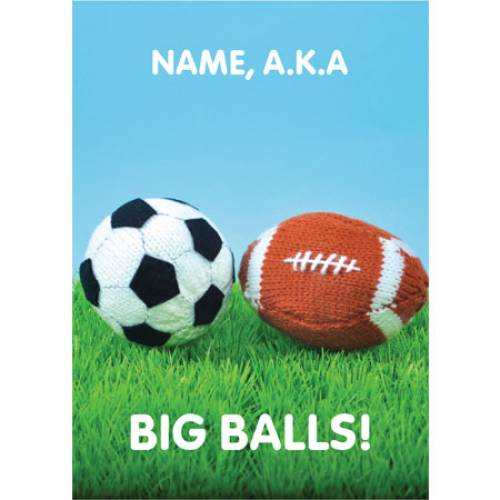 Aka Big Balls! Greeting Card