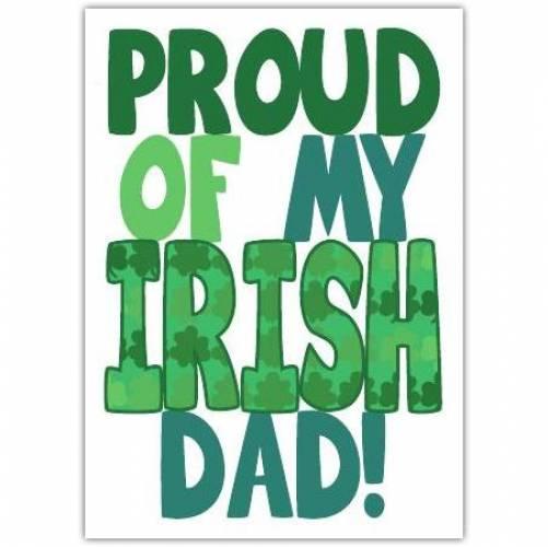 Proud Of My Irish Dad Greeting Card