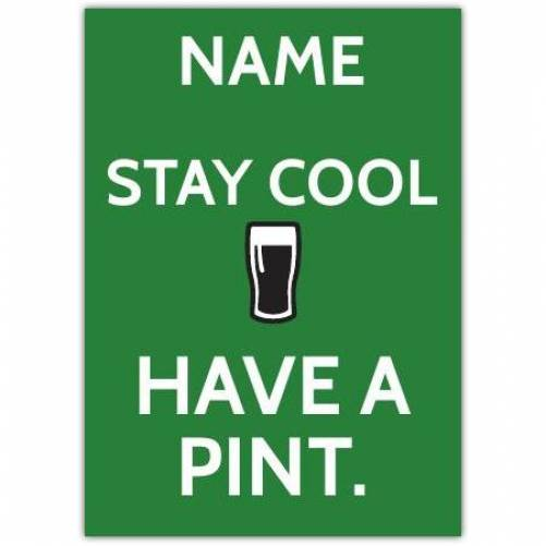 Stay Cool Have A Pint Greeting Card