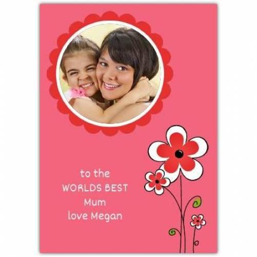 World's Best Mum Floral One Photo Card