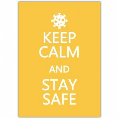 Keep Calm And Stay Safe Card