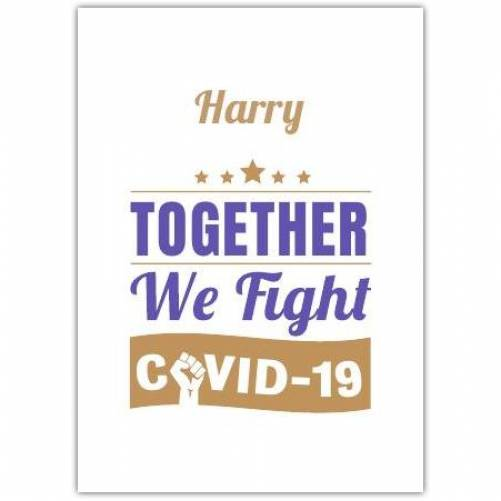Together We Fight Covid-19 Greeting Card