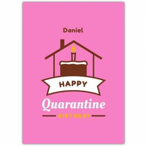 Happy Quarantine Birthday Cake Greeting Card