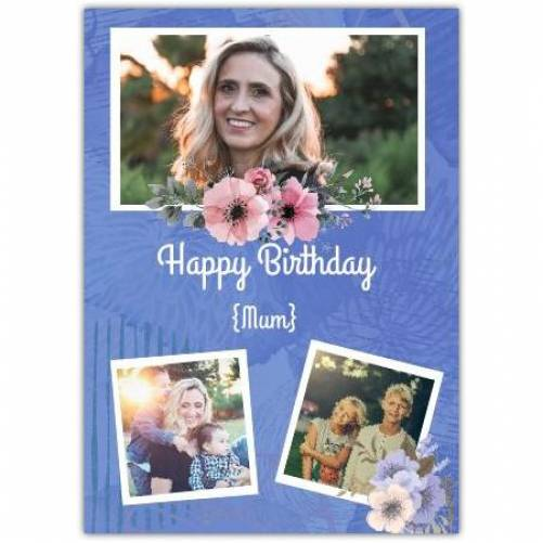 Floral Three Photo Birthday Greeting Card