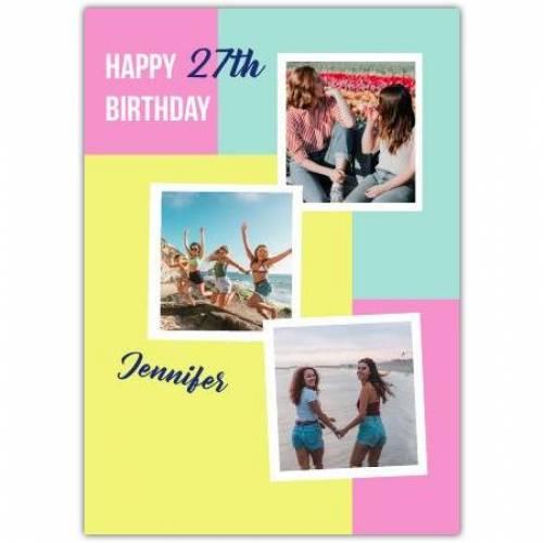 Happy 27th Birthday 3 Photos  Card