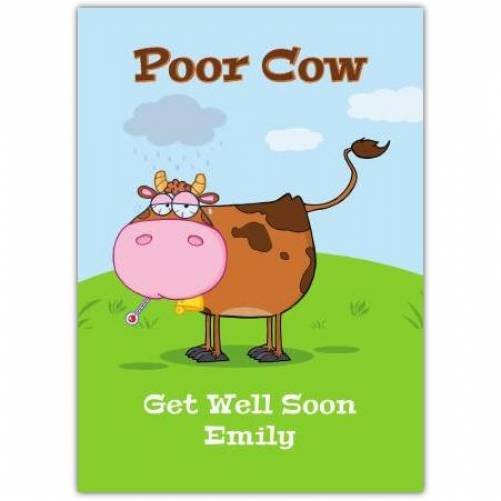 Poor Cow Get Well Soon Greeting Card