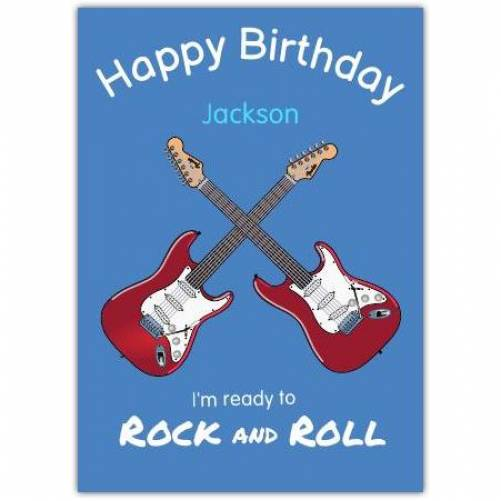 Ready To Rock And Roll Birthday Card