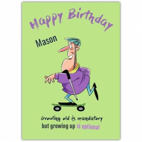 Growing Up Is Optional Happy Birthday  Card