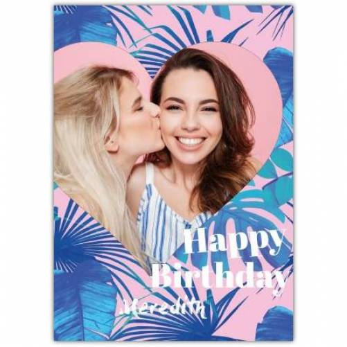 Happy Birthday Photo In Heart Blue Leaves Card