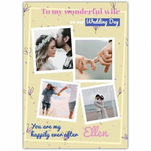 To My Wonderful Wife On Our Wedding Day Happy Ever After Card