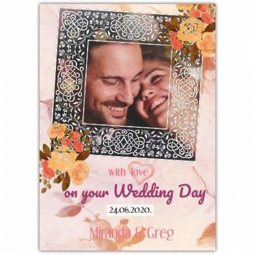 Withlove On Your Wedding Day Ornate Frame Date And Photo Card