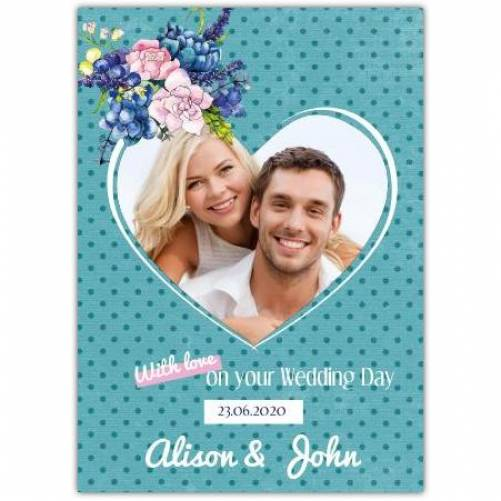 With Love On Your Wedding Day Date And Two Name Sin Heart Photo Card