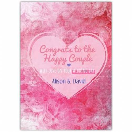 Congrats To The Happy Couple Pink Heart With Love On Your Wedding Day Card