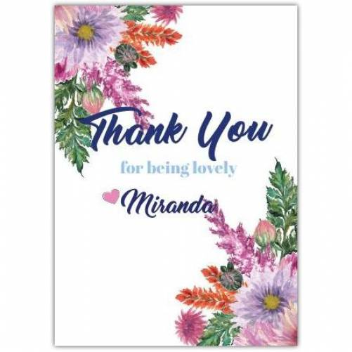 Thank You For Being Lovely White Background With Flowers Card