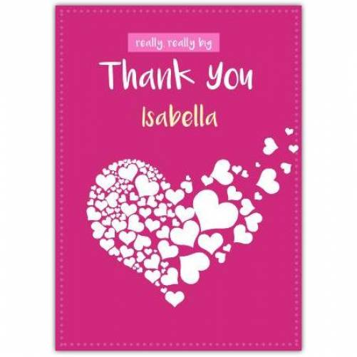 Really Really Big Thank You Pink With White Hearts Card