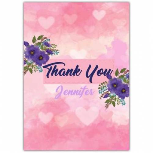 THANK YOU AND NAME PURPLE FLOWERS PINK HEARTS Card