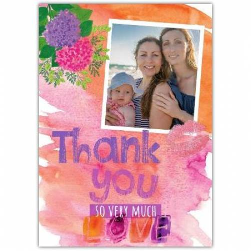Thank You So Very Much Photo Love Painting Card