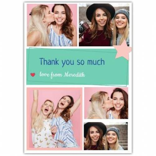 Thank You So Much Five Photos Love From Card