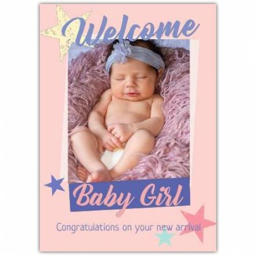 Welcome Baby Girl One Photo Blue And Pink Stars  Card